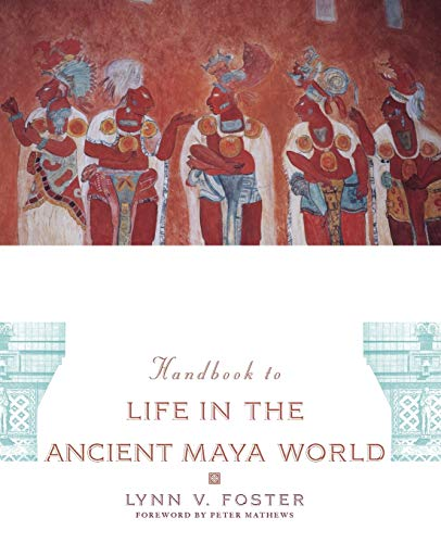 9780195183634: Handbook to Life in the Ancient Maya World
