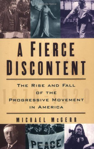 9780195183658: A Fierce Discontent: The Rise and Fall of the Progressive Movement in America, 1870-1920
