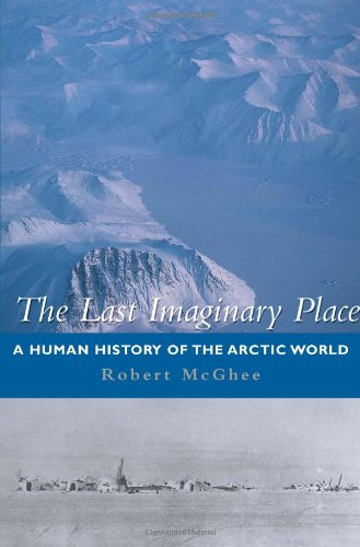 9780195183689: The Last Imaginary Place: A Human History of the Arctic World