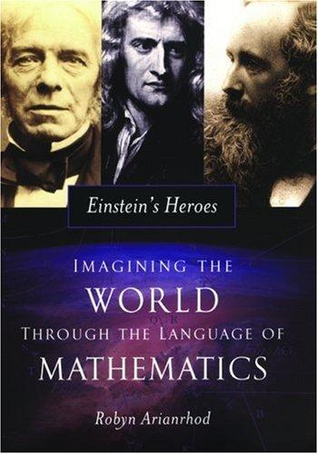 9780195183702: Einstein's Heroes: Imagining the World through the Language of Mathematics