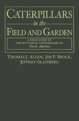 9780195183719: Caterpillars in the Field and Garden: A Field Guide to the Butterfly Caterpillars of North America (Butterflies [or Other] Through Binoculars)