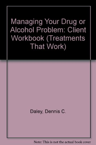 9780195183740: Managing Your Drug or Alcohol Problem: Client Workbook (Treatments That Work)