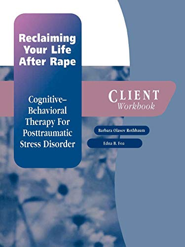 9780195183764: Reclaiming Your Life After Rape: Cognitive-Behavioral Therapy for Posttraumatic Stress Disorder Client Workbook (Treatments That Work)