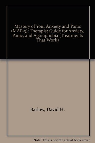 Mastery of Your Anxiety and Panic (MAP-3): David H. Barlow;