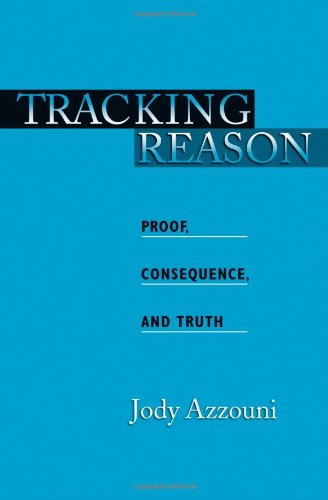 9780195187137: Tracking Reason: Proof, Consequence, and Truth