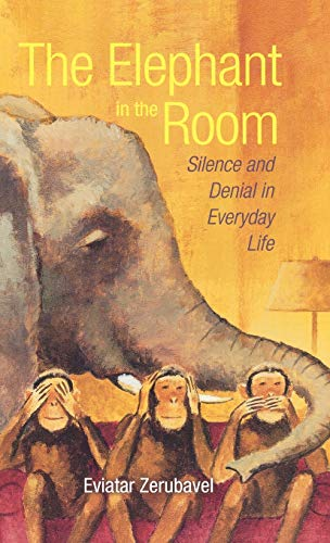 9780195187175: The Elephant in the Room: Silence and Denial in Everyday Life