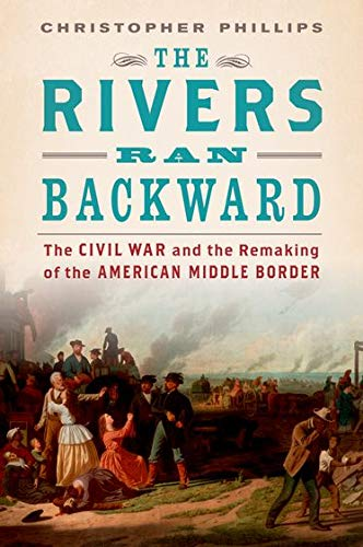 9780195187236: The Rivers Ran Backward: The Civil War and the Remaking of the American Middle Border