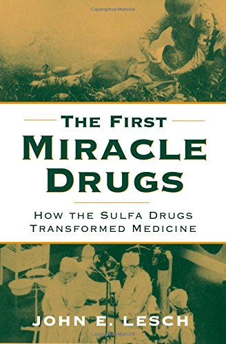 9780195187755: The First Miracle Drugs: How the Sulfa Drugs Transformed Medicine