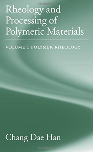 Rheology and Processing of Polymeric Materials: Volume: Han, Chang Dae