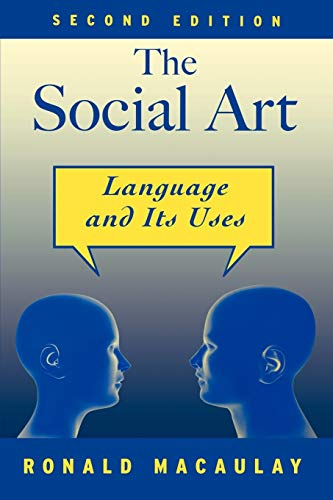 9780195187960: The Social Art: Language and Its Uses