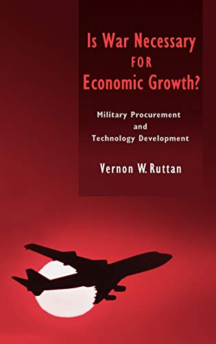 9780195188042: Is War Necessary for Economic Growth?: Military Procurement and Technology Development