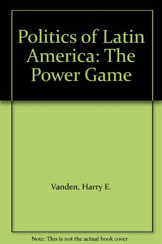 9780195188073: Politics of Latin America: The Power Game