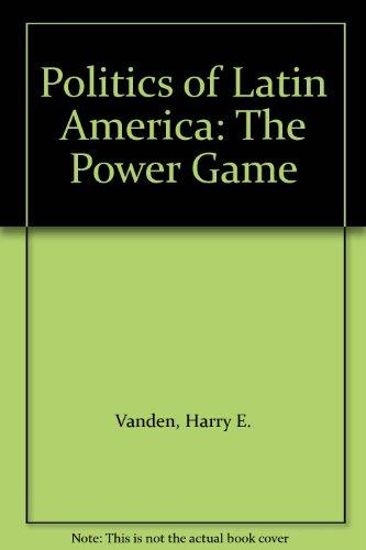 9780195188073: Politics of Latin America: The Power Game