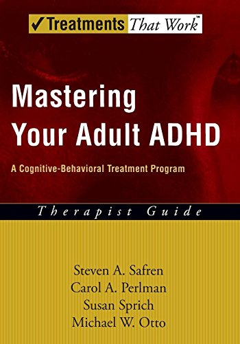 9780195188189: Mastering Your Adult ADHD: A Cognitive-Behavioral Treatment Program Therapist Guide (Treatments That Work)