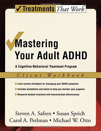 9780195188196: Mastering Your Adult ADHD: Workbook: A cognitive-behavioral treatment program: A Cognitive-behavioral Treatment Program : Client Workbook (Treatments That Work)