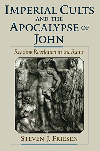 9780195188219: Imperial Cults and the Apocalypse of John: Reading Revelation in the Ruins