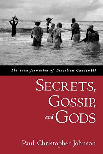 9780195188226: Secrets, Gossip, and Gods: The Transformation of Brazilian Candomblé