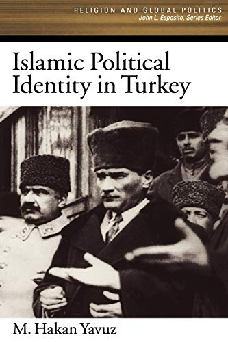 9780195188233: Islamic Political Identity in Turkey (Religion and Global Politics)