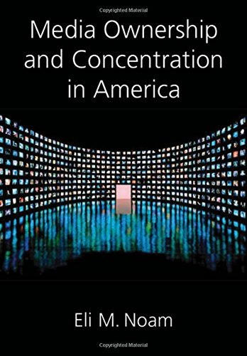 9780195188523: Media Ownership and Concentration in America