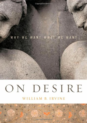 9780195188622: On Desire: Why We Want What We Want