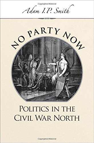 9780195188653: No Party Now: Politics in the Civil War North
