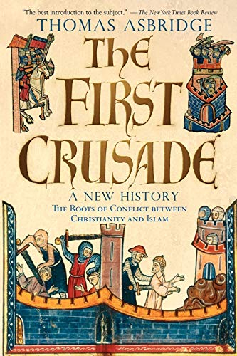 9780195189056: The First Crusade: A New History: The Roots of Conflict between Christianity and Islam