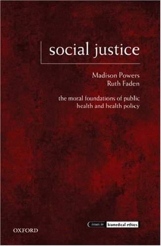 9780195189261: Social Justice: The Moral Foundations of Public Health and Health Policy (Issues in Biomedical Ethics)