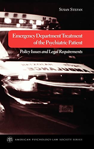 9780195189292: Emergency Department Treatment of the Psychiatric Patient: Policy Issues and Legal Requirements (American Psychology-Law Society Series)