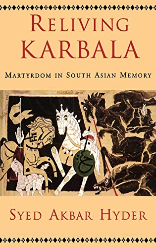 9780195189308: Reliving Karbala: Martyrdom in South Asian Memory