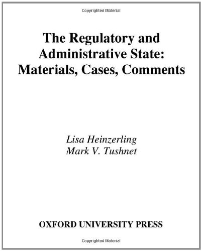 9780195189315: The Regulatory and Administrative State: Materials, Cases, Comments (Twenty-First Century Legal Education)