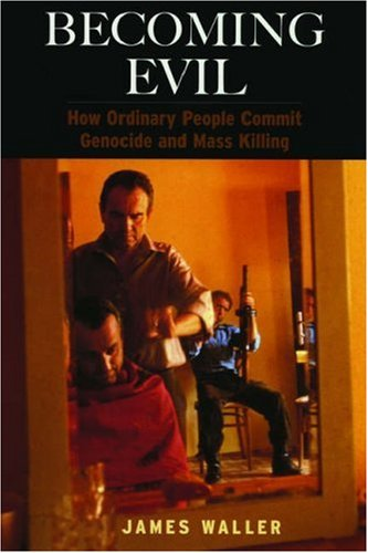 9780195189490: Becoming Evil: How Ordinary People Commit Genocide and Mass Killing