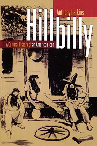 9780195189506: Hillbilly: A Cultural History of an American Icon