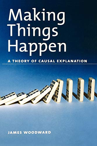 9780195189537: Making Things Happen: A Theory of Causal Explanation (Oxford Studies in the Philosophy of Science)