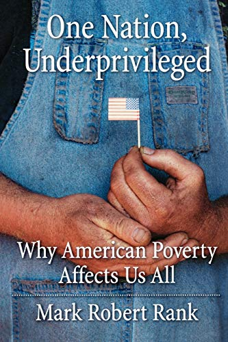 9780195189728: One Nation, Underprivileged: Why American Poverty Affects Us All