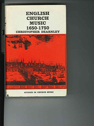 English Church Music 1650-1750: Dearnley, Christopher