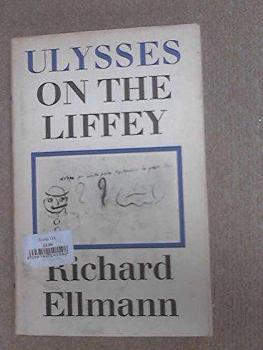 Ulysses on the Liffey: Ellmann, Richard
