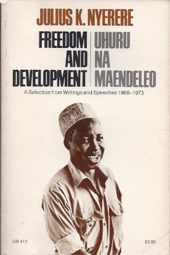 Freedom and Development/Uhuru Na Maendeleo: Julius K. Nyerere