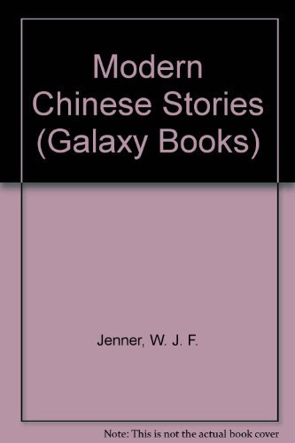 Modern Chinese Stories (Galaxy Books) (0195197887) by W. J. F. Jenner