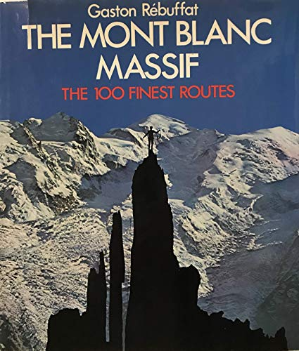 9780195197891: The Mont Blanc Massif - The 100 Finest Routes