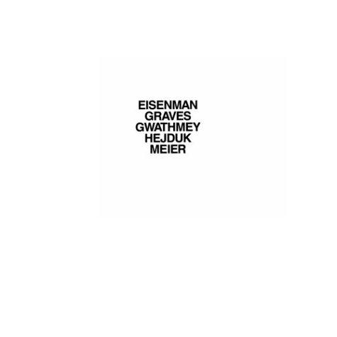 9780195197952: Five Architects: Eisenman, Graves, Gwathmey, Hejduk, Meier