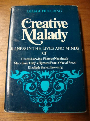 9780195198003: Creative Malady : Illness in the Lives and Minds of Charles Darwin, Florence Nightingale, Mary Baker Eddy, Sigmund Freud, Marcel Proust, and Elizabeth Barrett Browning