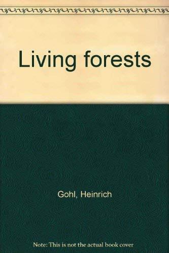 Living Forests: Gohl, Heinrich
