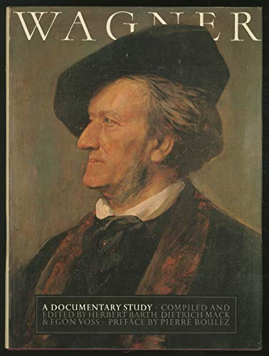 Wagner: A Documentary Study
