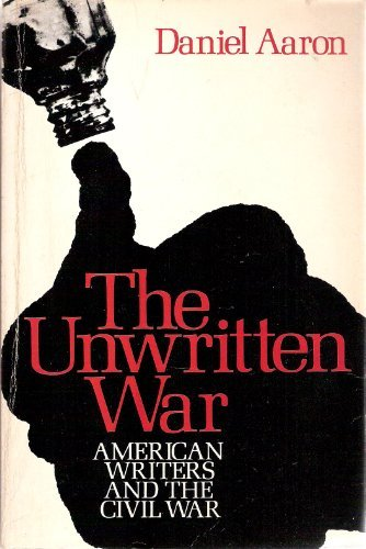 9780195198195: The Unwritten War: American Writers and the Civil War
