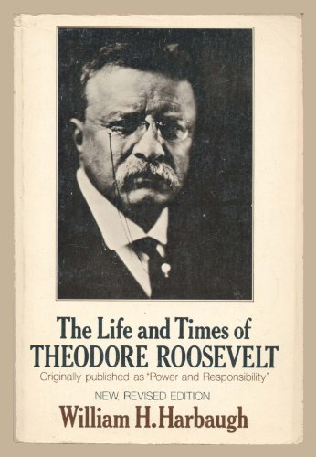 The Life and Times of Theodore Roosevelt (Galaxy Books): Harbaugh, William Henry