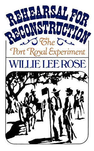 Rehearsal for Reconstruction : The Port Royal: Willie Lee Rose