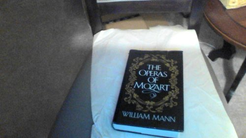 The Operas Of Mozart: Mann, William; William