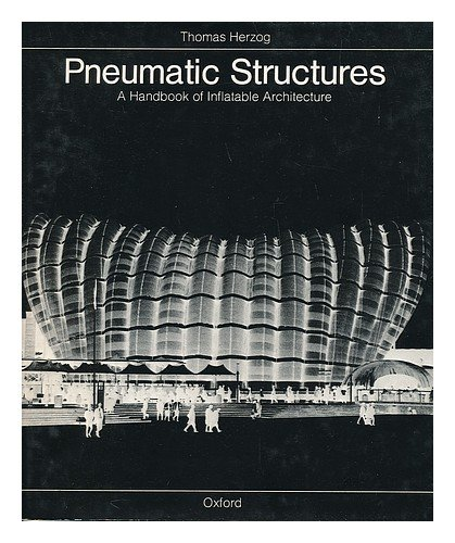 9780195198959: Pneumatic Structures : a Handbook foor Inflatable Architecture with contributions by Gernot Minke and Hans Eggers
