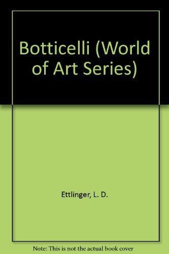 Botticelli (World of Art Series): Ettlinger, L. D.
