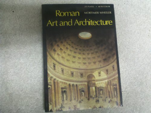 Roman Art and Architecture: Wheeler, Mortimer
